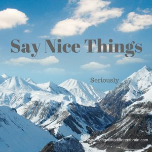 Why We Need to Say Nice Things (Examples Included)