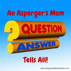 A Mother (of an Asperger's Son) Answers Your Burning Questions
