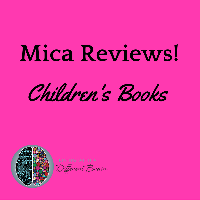 Mica Different Brain Reviews Childrens Books