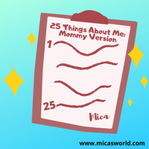 25 Things About Me: The Mommy Version